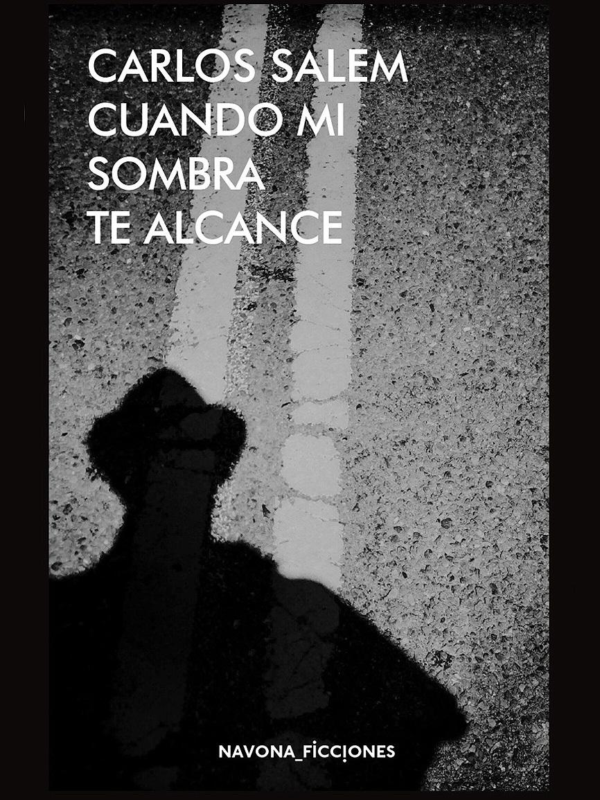 Título:  Cuando mi sombra te alcance...