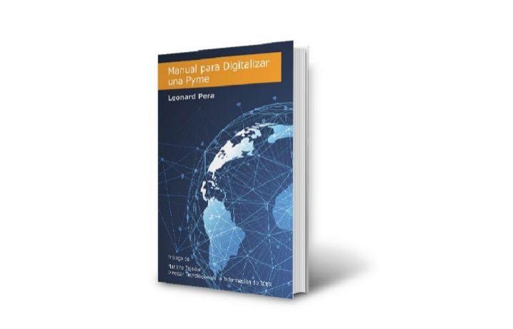 Manual para digitalizar una pyme: el libro que te explica cómo adaptar tu negocio a la nueva realidad económica que ha dejado el coronavirus