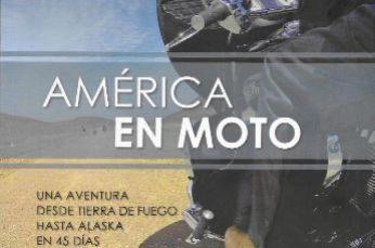 AMÉRICA EN MOTO  Autor: Víctor Muntané Pavilliard Editorial: Autoeditado Páginas: 240 Precio: desde 23 euros