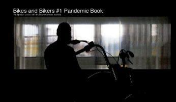 BIKES AND BIKERS #1 PANDEMIC BOOK   Autor: Álvaro Cabezas Atienza Editorial: A&A Ediciones y eventos Páginas: 60 Precio: 30 euroS