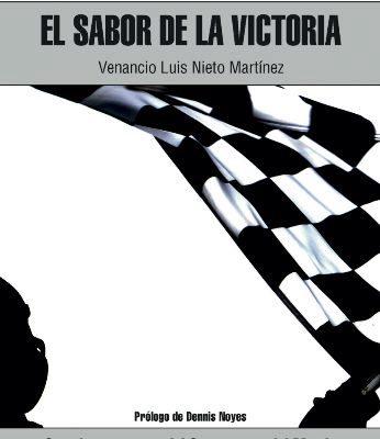 EL SABOR DE LA VICTORIA    Autor: Venancio Luis Nieto Martínez Editorial: Círculo Rojo Páginas: 208  Precio: 20 euroS