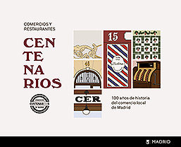 """""""Comercios y restaurantes centenarios"""", publicación de la Dirección General de Comercio y Hostelería del Ayuntamiento de Madrid."""