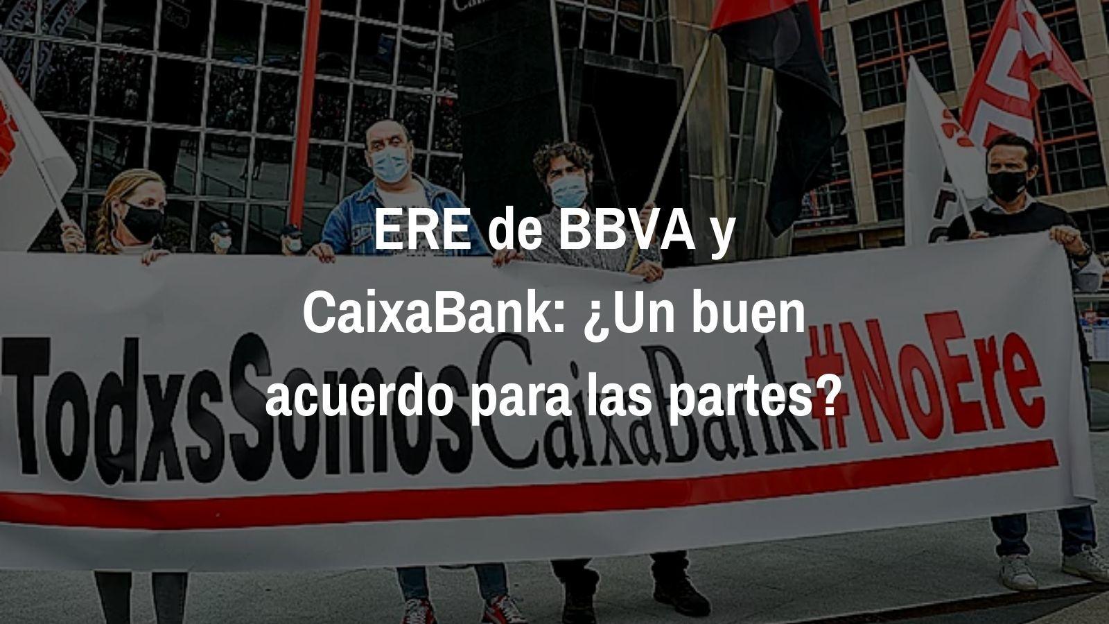 ERE de BBVA y CaixaBank: ¿Un buen acuerdo para las partes?