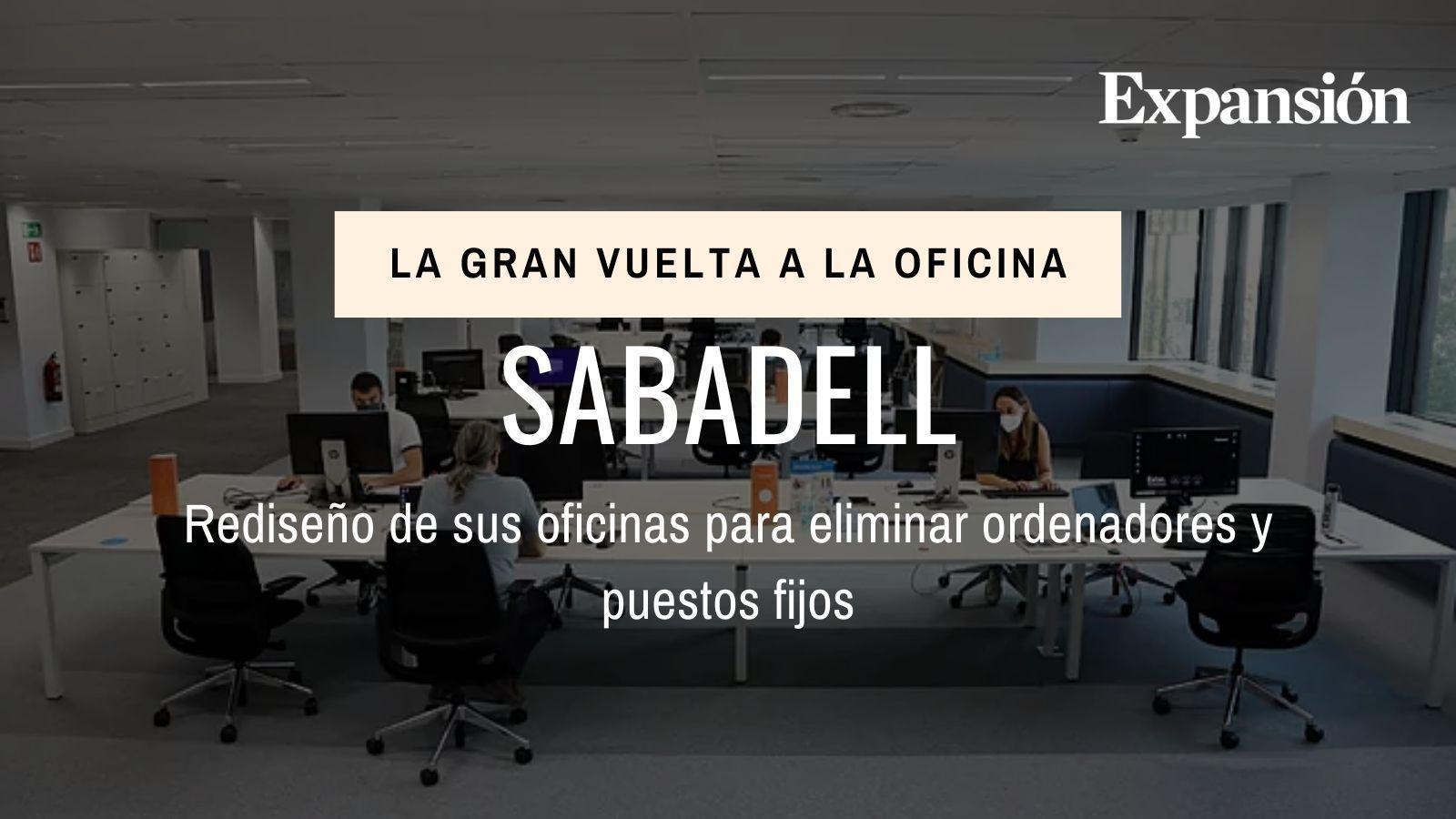 Sabadell rediseña sus oficinas para eliminar ordenadores y puestos fijos
